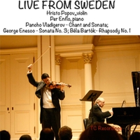 Violinist Hristo Popov and pianist Per Enflo teem up in a sizzling account of music by masters of the 20th century: Bela Bartok, George Enesco, and Pancho Vladigerov.